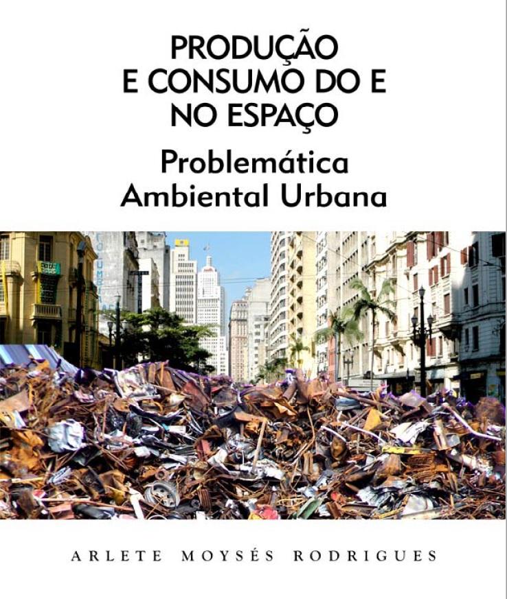 Produção e Consumo no Espaço: Problemática Ambiental Urbana