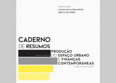 """Caderno de resumos do Seminário de Pesquisa """"Produção do Espaço Urbano e Finanças Contemporâneas: o papel do fundo público"""""""